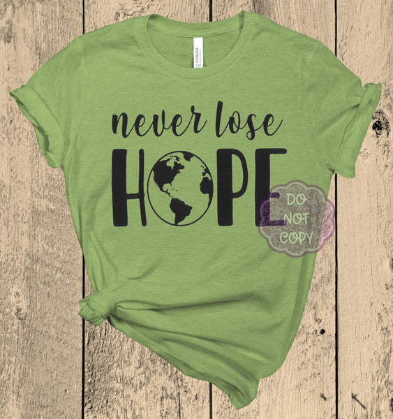 Never Lose Hope Screenprint Transfer (Y-15)