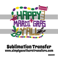 Happy Mardi Gras Y'all Sublimation Transfer OMC091