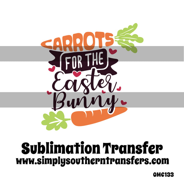 Carrots for the Easter Bunny Sublimation Transfer OMC133