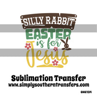 Easter is for Jesus Sublimation Transfer OMC134