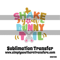 Shake Your Bunny Tail Sublimation Transfer OMC136