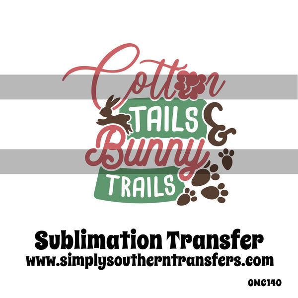 Cotton Tails & Bunny Trails Sublimation Transfer OMC140