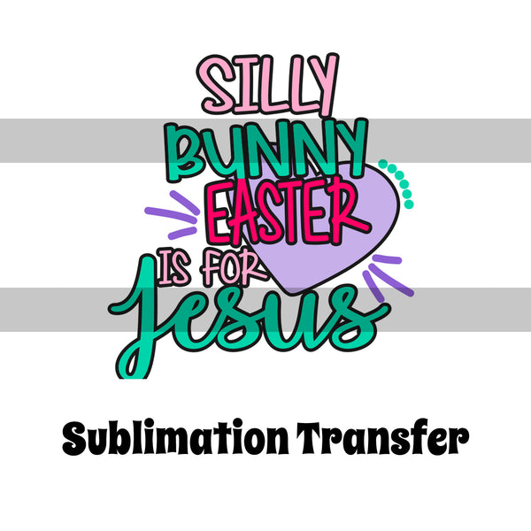 Easter is for Jesus Sublimation Transfer OSG157
