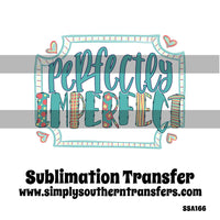 Perfectly Imperfect Sublimation Transfer SSA166
