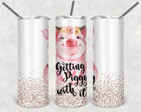 Getting Piggy With It 20 oz Double Walled Insulated Tumbler TIG001