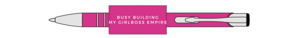 Busy Building My Girl Boss Empire Pen