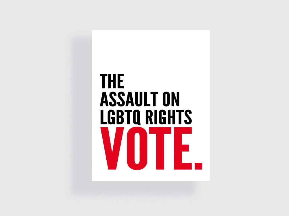 The Assault on LGBTQ Rights - Vote - Midterm Elections Printable Poster #23