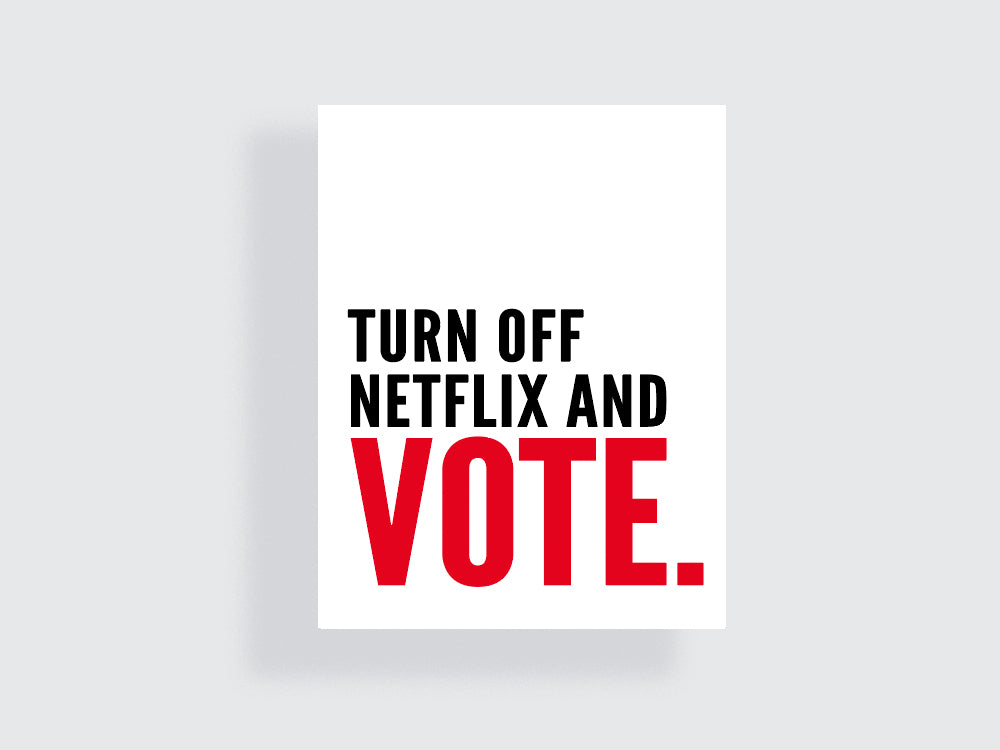 Turn Off Netflix and Vote  - Vote - Midterm Elections Printable Poster #21