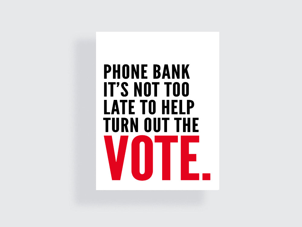 Phonebank It's Not Too Late To Help Turn Out The Vote - Vote - Midterm Elections Printable Poster #30