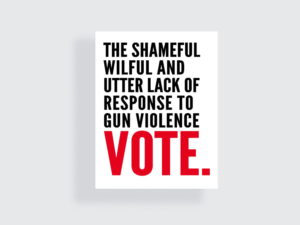 The Shameful, Wilful and Utter Lack of Response To Gun Violence - Vote - Midterm Elections Printable Poster #19