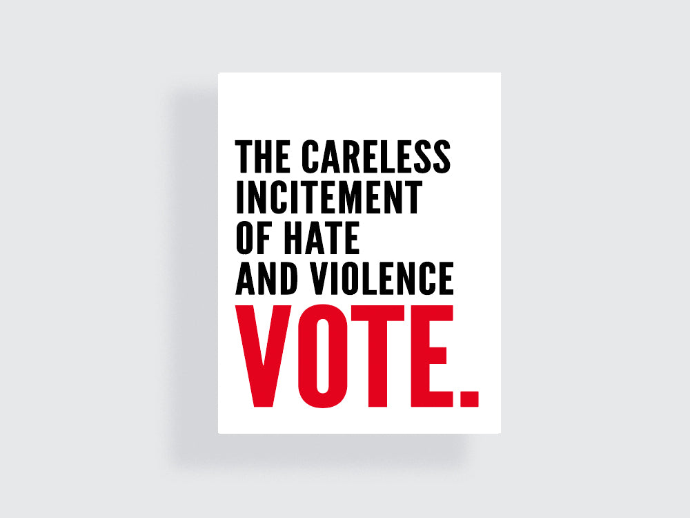 The Careless Incitement of Hate and Violence - Vote - Midterm Elections Printable Poster #25