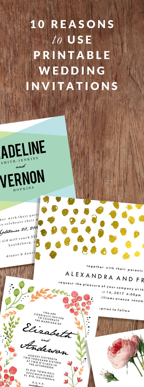 10 reasons to choose printable wedding invitations