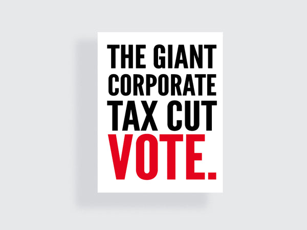 Massive Corporate Tax Cut - e.m.papers - Midterm Motivation Poster
