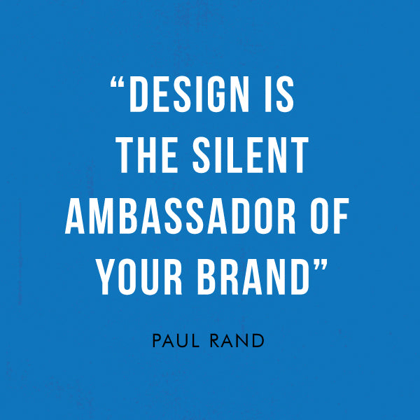 Design in the silent ambassador of your brand - Paul Rand - e.m.papers