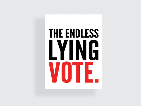 The Endless Lying - Vote - e.m.papers - Printable Poster - 2018 Midterm Elections