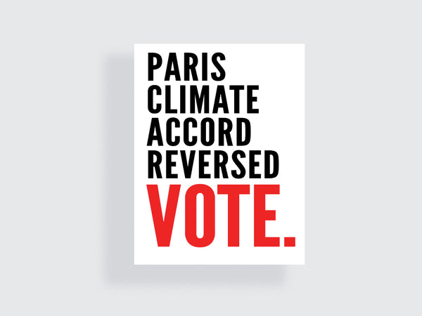 Paris Climate Accord Reversed - e.m.papers - midterms election printable poster