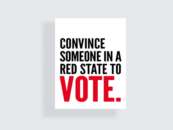 Convince Someone In A Red State To Vote - e.m.papers - Printable Poster - Midterms 2018