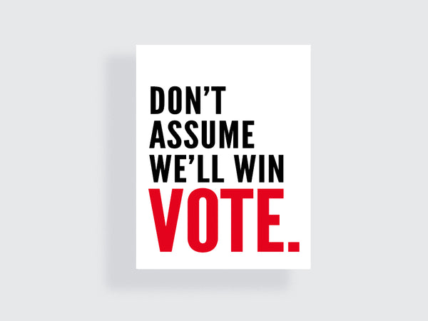 Don't assume democrats will win the house in 2018 poster!