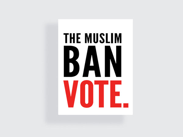 The Muslim Travel Ban - Democratic Midterm Motivation Poster - e.m.papers
