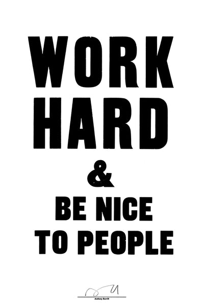 Work Hard & Be Nice To People - Anthony Burrill poster