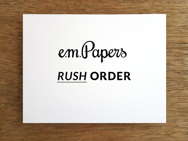 e.m.papers Rush Order option