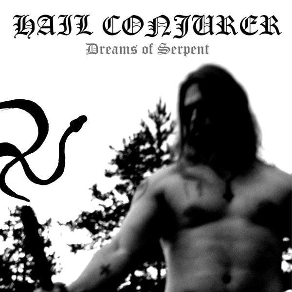 Hail Conjurer - Dreams Of Serpent *Restocked*