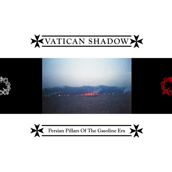 VATICAN SHADOW - PERSIAN PILLARS OF THE GASOLINE ERA (COLOUR VINYL)