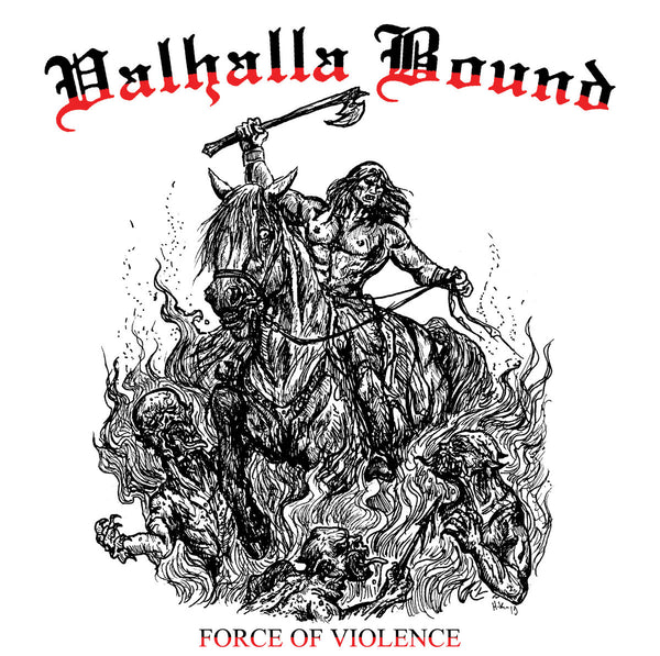 Valhalla Bound - Force Of Violence