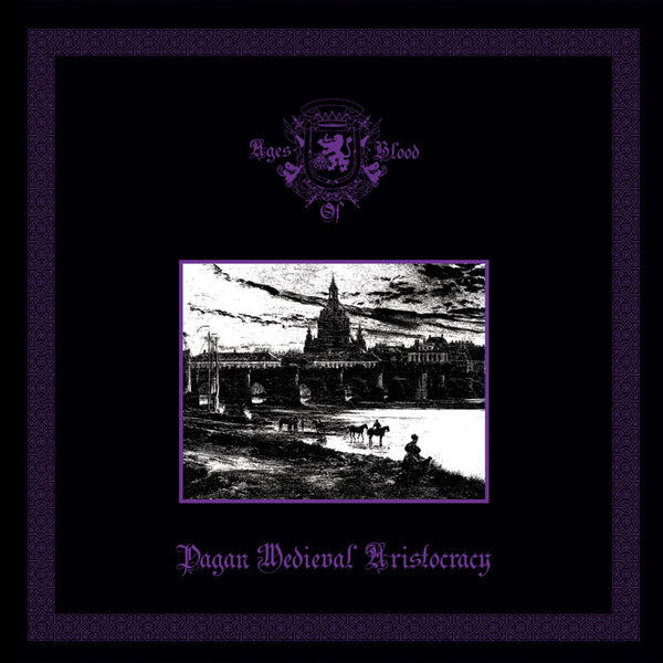 "Ages of Blood - Pagan Medieval Aristocracy (12"")"