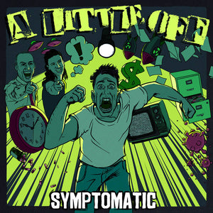 A LITTLE OFF Fills The Voids Missing in Alternative & Punk with EP 'Symptomatic'