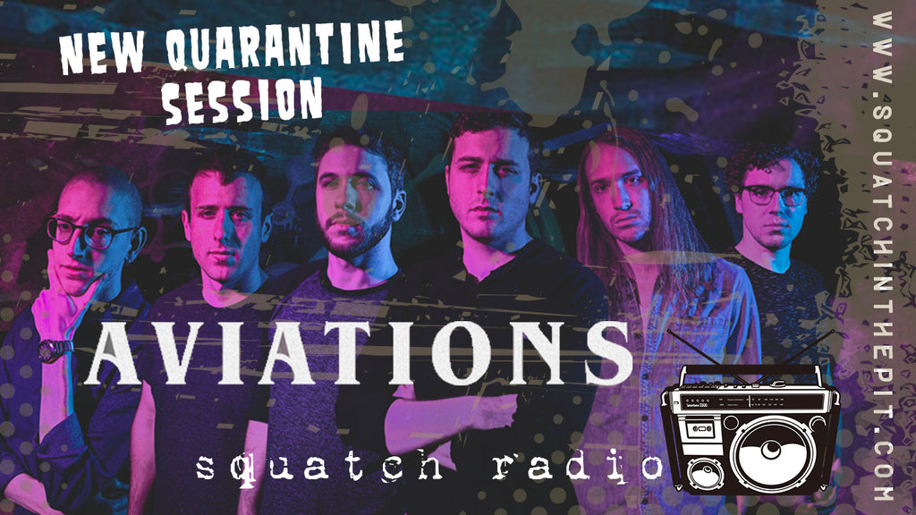 Squatch Radio Quarantine Session: AVIATIONS INTERVIEW presented by Squatch in the Pit