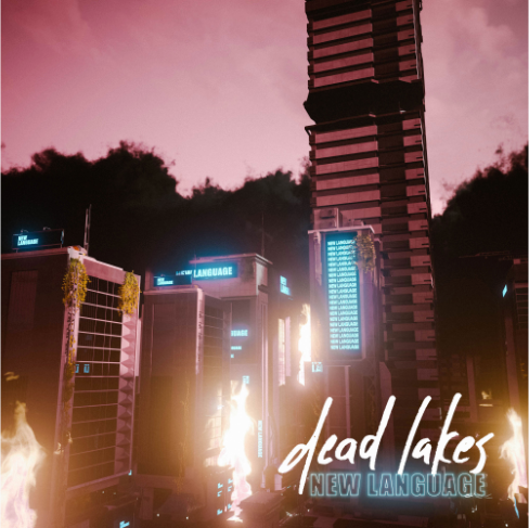 Dead Lakes EP Review - New Language