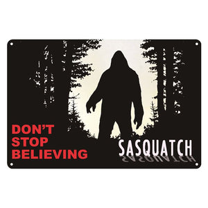 Don't Stop Believing Sasquatch Sign - Squatch In The Pit