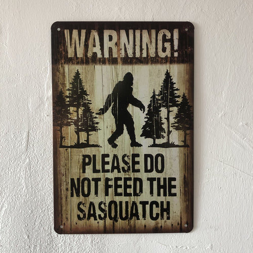 Please Do Not Feed The Sasquatch Warning Sign - Squatch In The Pit