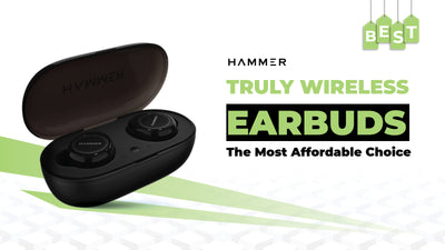 Hammer True Wireless Earbuds: The Best Affordable Choice