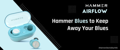 Hammer Launches Blue Airflow Bluetooth Truly Wireless Earbuds TWS with Mic