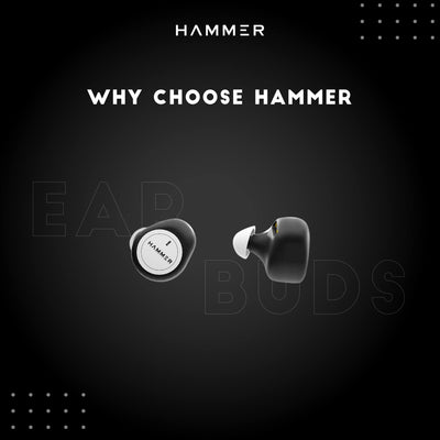 Why Choose Hammer Truly Wireless Earbuds.