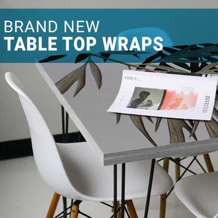Browse our Brand New Table Top Wraps!