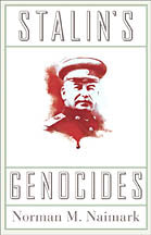 Naimark, Stalin's Genocides
