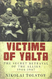 Victims of Yalta - The Secret Betrayal of the Allies 1944-1947