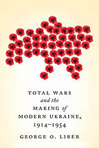 TOTAL WARS-MAKING OF MODERN UKRAINE