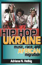 Hip Hop Ukraine - Music, Race, and African Migration