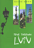 Tour Through Lviv. Guidebook