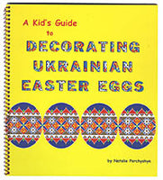 Kid's Guide to Decorating Ukrainian Easter Eggs