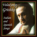 Hryshko Sings Italian & Spanish Songs