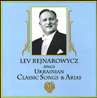 Lev Rejnarowycz, UKRAINIAN SONGS & ARIAS