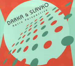 Darka + Slavko - Retro Perspective