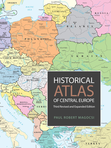 Historical Atlas of Central Europe - Third Revised and Expanded Edition