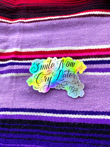 """smile now cry later"" hologram sticker"