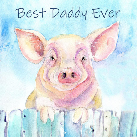 Best Daddy Ever Pig Card